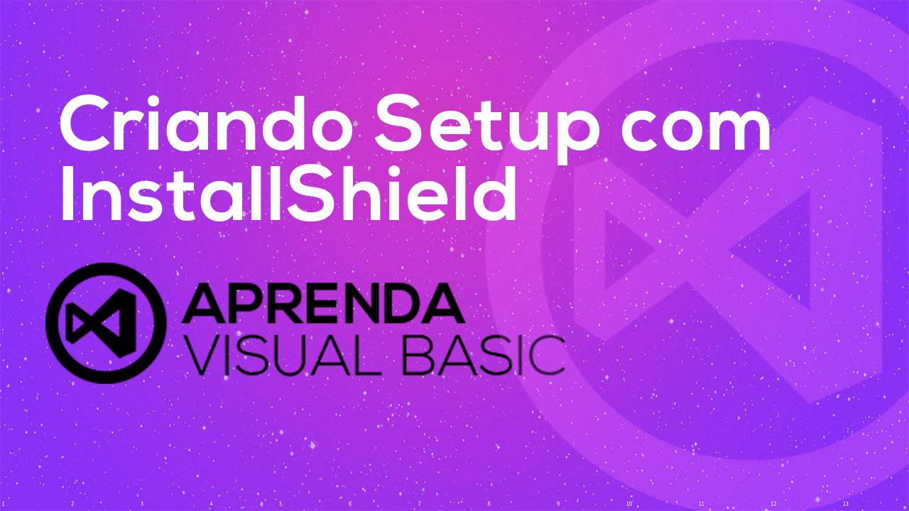 Como Criar Setup com InstallShield Limited Edition | Aprenda
